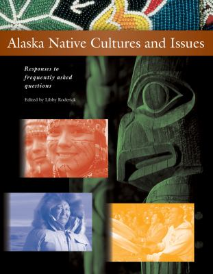 Alaska Native Cultures and Issues: Responses to Frequently Asked Questions 9781602230910