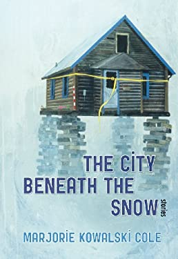 The City Beneath the Snow: Stories 9781602231382