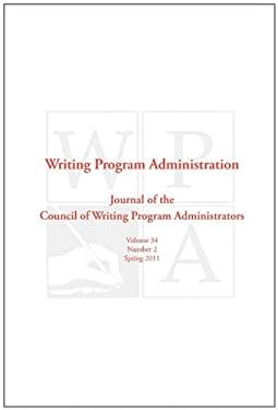 Wpa: Writing Program Administration 34.2 9781602352315