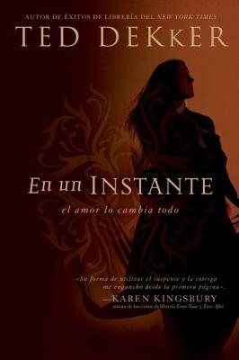 En un Instante: El Amor Lo Cambia Todo = Blink of an Eye 9781602554306