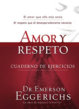 Amor y Respeto: Cuaderno de Ejercicios = Love and Respect 9781602554337