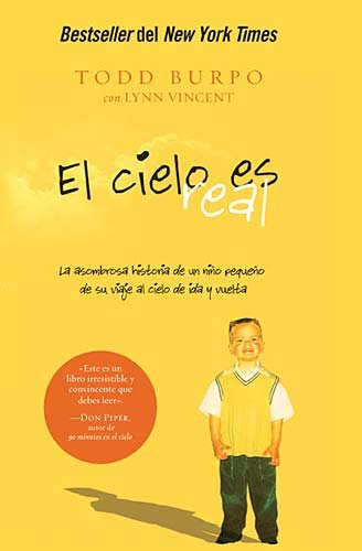 El Cielo Es Real: La Asombrosa Historia de un Nino Pequeno de su Viaje al Cielo de Ida y Vuelta = Heaven Is for Real 9781602554382