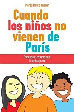 Cuando los Ninos No Vienen de Paris = When Children Do Not Come from Paris 9781602555549