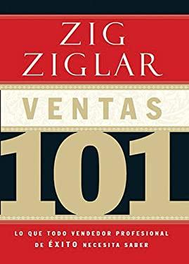 Ventas 101: Lo Que Todo Profesional de Ventas Exitoso Debe Saber 9781602555648