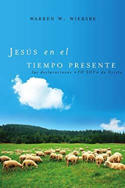 Jesus En El Tiempo Presente: Las Declaraciones