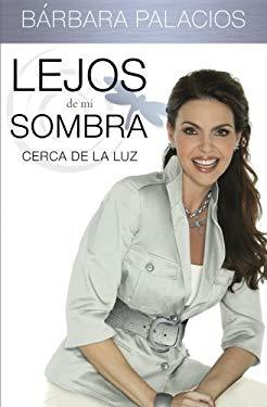 Lejos de Mi Sombra: Cerca de La Luz 9781602556478