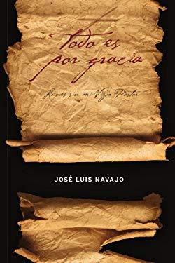 Todo Es Por Gracia: Lunes Sin Mi Viejo Pastor 9781602557321