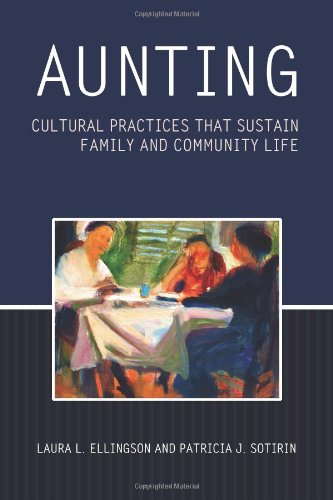 Aunting: Cultural Practices That Sustain Family and Community Life 9781602581524
