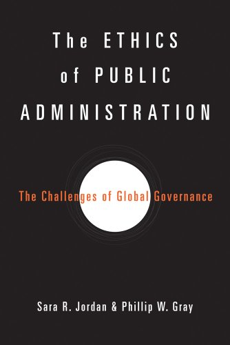 The Ethics of Public Administration: The Challenges of Global Governance 9781602582484