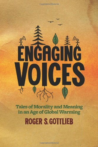 Engaging Voices: Tales of Morality and Meaning in an Age of Global Warming 9781602582606