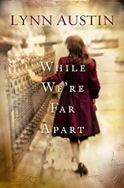 While We're Far Apart 9781602859173