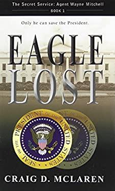 Eagle Lost 9781602901865