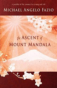 The Ascent of Mount Mandala - Fazio, Michael Angelo