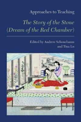 "Approaches to Teaching ""the Story of the Stone (Dream of the Red Chamber)"""