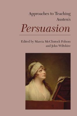 Approaches to Teaching Austen's Persuasion (Approaches to Teaching World Literature)