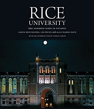 Rice University: One Hundred Years in Pictures 9781603441056
