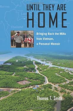 Until They Are Home: Bringing Back the MIAs from Vietnam, a Personal Memoir 9781603442329