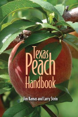 Texas Peach Handbook 9781603442664