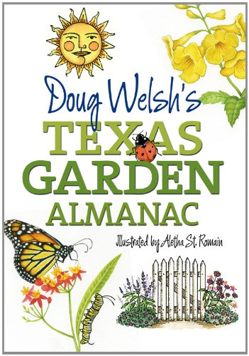 Doug Welsh's Texas Garden Almanac 9781603444781