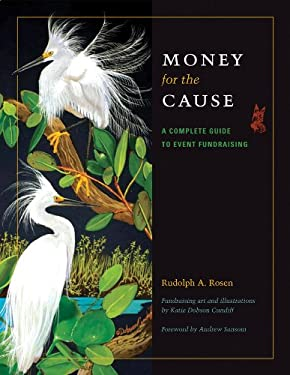 Money for the Cause: A Complete Guide to Event Fundraising 9781603446938