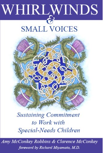 Whirlwinds & Small Voices: Sustaining Commitment to Work with Special-Needs Children 9781603500098