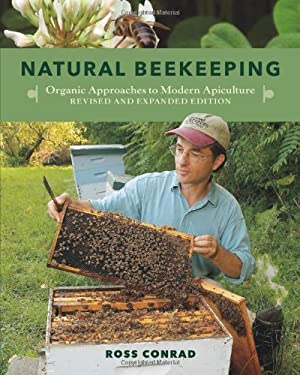 Natural Beekeeping: Organic Approaches to Modern Apiculture 9781603583626