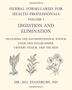 Herbal Formularies for Health Professionals, Volume 1: Digestion and Elimination, including the Gastrointestinal System, Liver and Gallbladder, Urinar