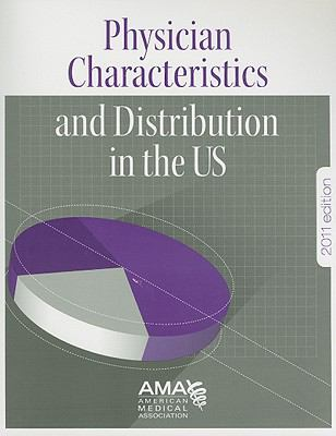 Physician Characteristics and Distribution in the US 9781603592253