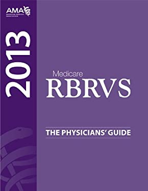 Medicare RBRVS 2013: The Physician's Guide 9781603596824