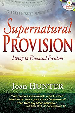 Supernatural Provision: Living in Financial Freedom [With CDROM] 9781603744355