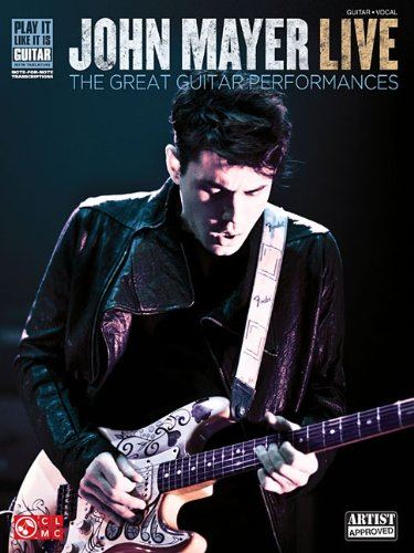John Mayer Live: The Great Guitar Performances 9781603782425