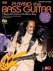 Playing the Bass Guitar Edition: A Beginner's Guide to the Electric Bass 19313914