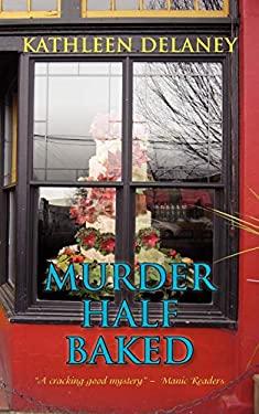 Murder Half-Baked 9781603818285