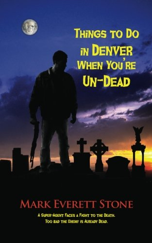Things to Do in Denver When You're Un-Dead 9781603818599