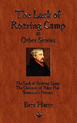 The Luck of Roaring Camp and Other Short Stories 9781603863438