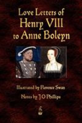 Love Letters of Henry VIII to Anne Boleyn 9781603863575