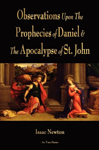 Observations Upon the Prophecies of Daniel and the Apocalypse of St. John 9781603864022
