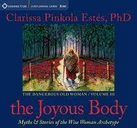 The Joyous Body: Myths & Stories of the Wise Woman Archetype 9781604075724