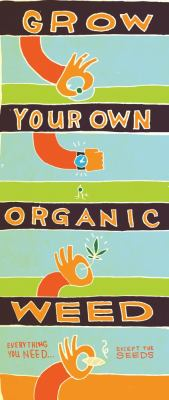 Grow Your Own Organic Weed: Everything You Need... Except the Seeds [With Coir Pot/Growing Tube and Instruction Manual] 9781604332322