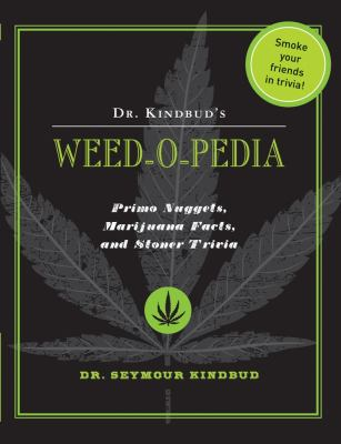 Dr. Kindbud's Weed-O-Pedia: Primo Nuggets of Marijuana Facts and Stoner Trivia 9781604332681