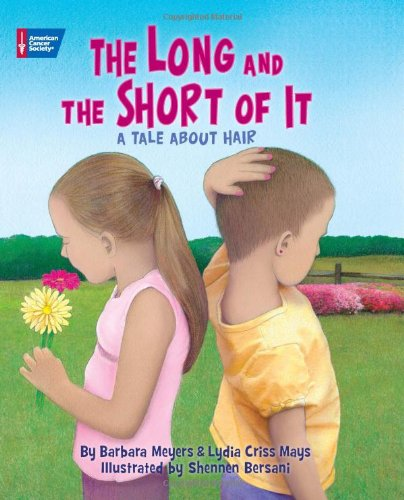 The Long and the Short of It: A Tale about Hair 9781604430172