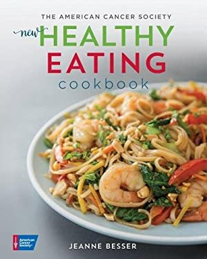 American Cancer Society New Healthy Eating Cookbook (Healthy for Life)