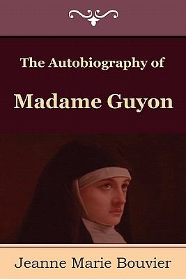 The Autobiography of Madame Guyon 9781604444742
