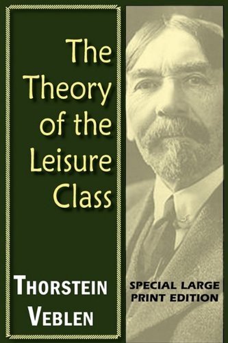 The Theory of the Leisure Class 9781604503890