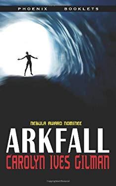Arkfall - Nebula Nominee 2009 9781604504545