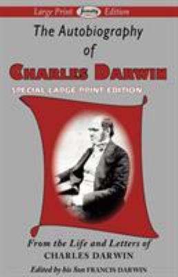 The Autobiography of Charles Darwin 9781604509625