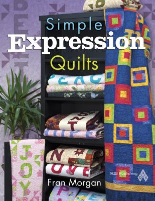 Simple Expression Quilts 9781604600117
