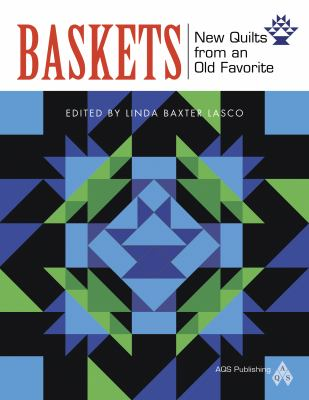 Baskets: New Quilts from an Old Favorite 9781604600193