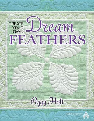 Create Your Own Dream Feathers 9781604600209