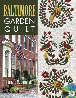 Baltimore Garden Quilt [With CDROM] 9781604600223